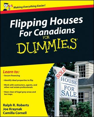 Flipping Houses for Canadians for Dummies By Roberts, Ralph R./ Kraynak, Joe/ Cornell, Camilla